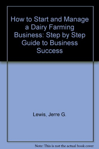 How to Start and Manage a Dairy: Lewis, Jerre G.