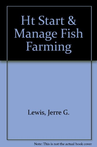 9781579160463: How to Start and Manage a Fish Farming Business: A Practical Way to Start Your Own Business
