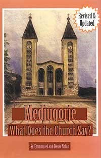 Medjugorje: What Does the Church Say? (157918054X) by Emmanuel Nolan; Sister Emmanuel; Denis Nolan