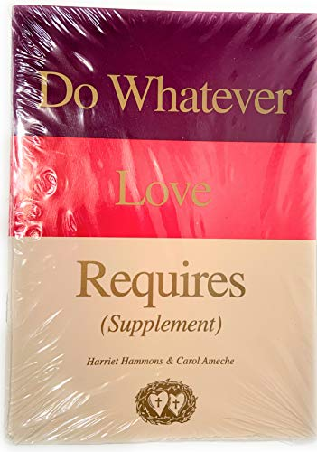 9781579180706: Do Whatever Love Requires: Supplement