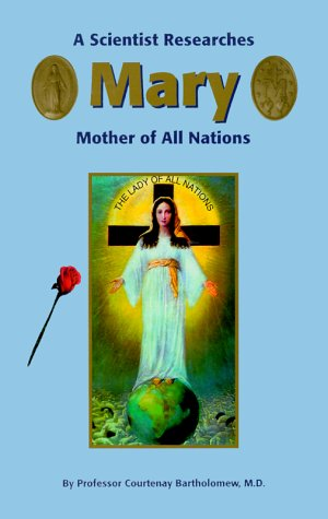 9781579181239: A Scientist Researches Mary, Mother of All Nations