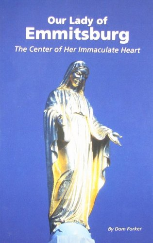 Our Lady of Emmitsburg: The Center of Her Immaculate Heart: Forker, Dom