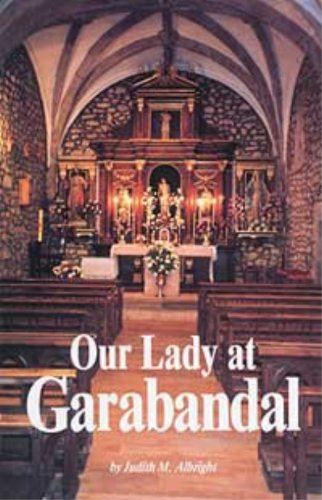 9781579181390: Our Lady at Garabandal Vol. 1