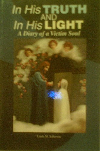 9781579182199: In His Truth And In His Light A Diary of a Victim Soul