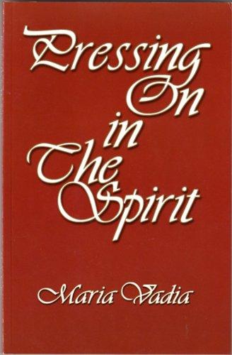 Pressing on in the Spirit: Maria Vadia