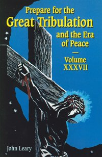 9781579182748: Prepare for the Great Tribulation and the Era of Peace Volume XXXVII