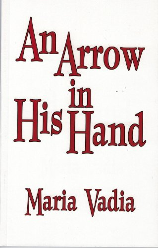 An Arrow in His Hand: Vadia, Maria