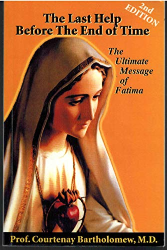 9781579183202: The Last Help Before the End of Time: The Ultimate Message of Fatima, Revised Edition
