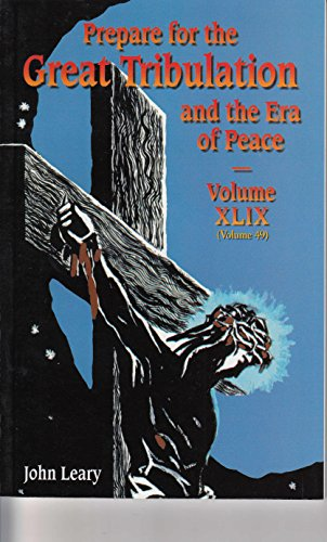 Prepare for the Great Tribulation and the Era of Peace Volume XLIX (Volume 49) [Paperback] [2008] ...
