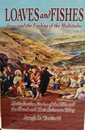9781579184452: Loaves and Fishes - Jesus and the Feeding of the Multitudes - Multiplication Stories of the Bible and the Church, and Their Relevance Today