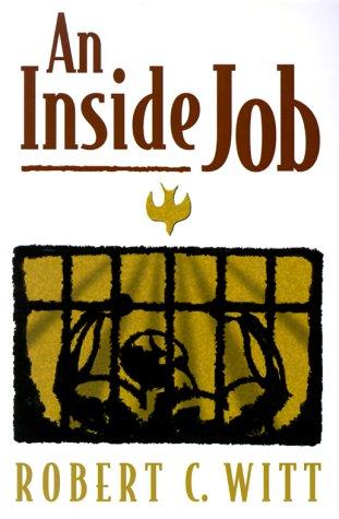 An Inside Job: Robert C. Witt