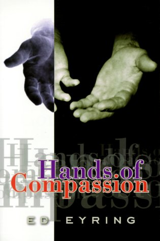 Hands of Compassion: Eyring, Ed
