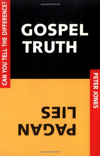 9781579212087: Gospel Truth/Pagan Lies: Can You Tell the Difference?