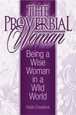 9781579212674: Proverbial Woman, The Being A Wise Woman in a Wild World
