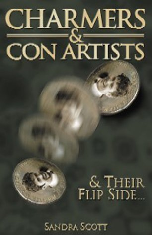 Charmers & Con Artists: And Their Flip Side.: Scott, Sandra