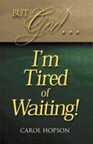 But God.I'm Tired Of Waiting: Hopson, Carol