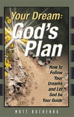 Your Dream: God's Plan: Buchenau, Matt