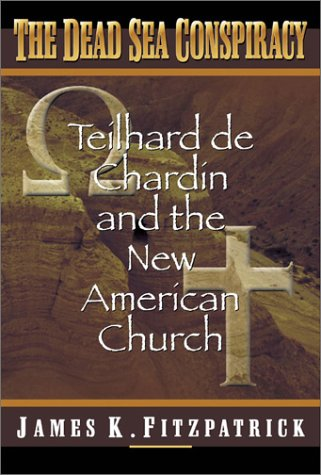 9781579213930: The Dead Sea Conspiracy: Teilhard De Chardin and the New American Church