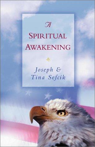 A Spiritual Awakening: Sefcik, Joseph, Sefcik, Tina
