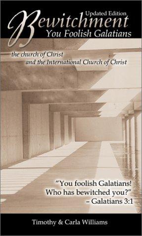 Bewitchment: You Foolish Galatians