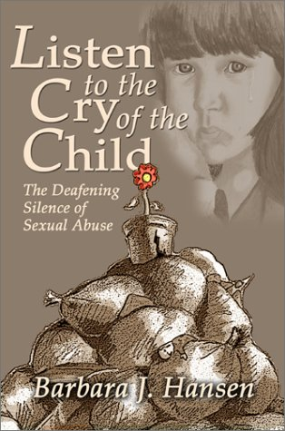 9781579214937: Listen to the Cry of the Child: The Deafening Silence of Sexual Abuse
