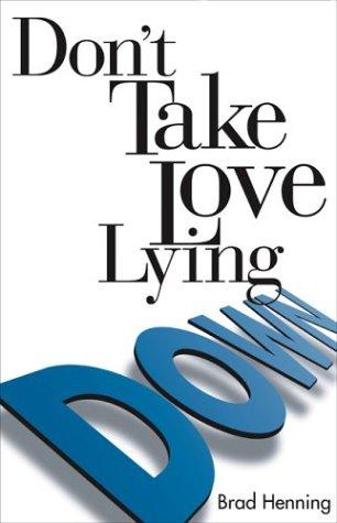 9781579214944: Don't Take Love Lying Down