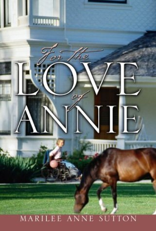 For the Love of Annie: Marilee Anne Sutton