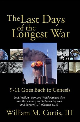 9781579217501: The Last Days of the Longest War: 9-11 Goes Back to Genesis