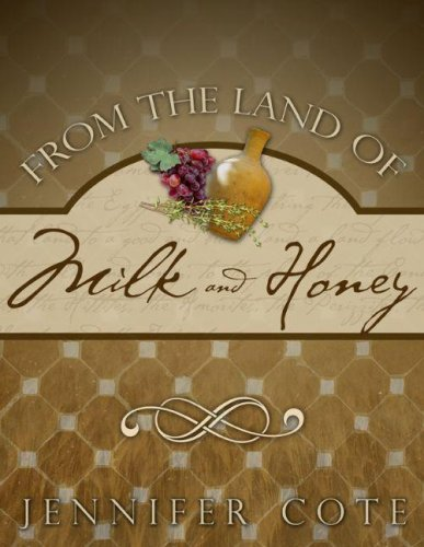 From the Land of Milk and Honey: Jennifer Cote