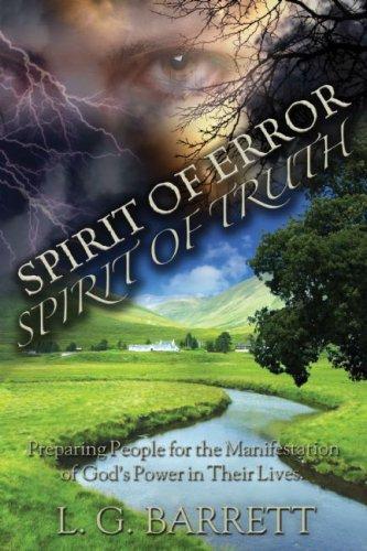 9781579218324: Spirit of Error Spirit of Truth: Preparing People for the Manifestation of God's Power in Their Lives