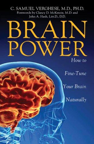 Brain Power: How to FineTune Your Brain Naturally: Samuel Verghese