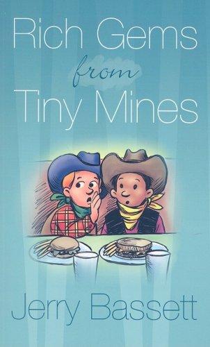 Rich Gems from Tiny Mines: Jerry Bassett; Illustrator-Ron
