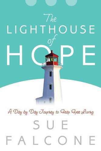 9781579219499: The Lighthouse of Hope: A Day by Day Journey to Fear Free Living