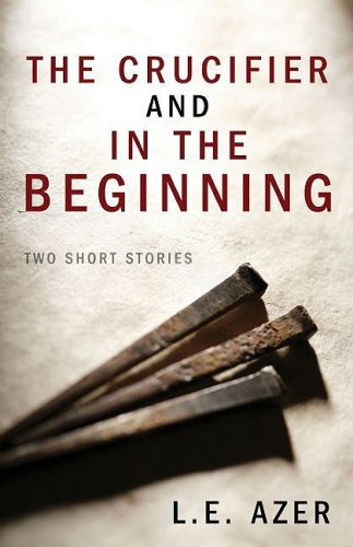 9781579219550: The Crucifier & in the Beginning: Two Short Stories