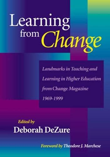 Learning from Change: Landmarks in Teaching and: Deborah DeZure, Theodore