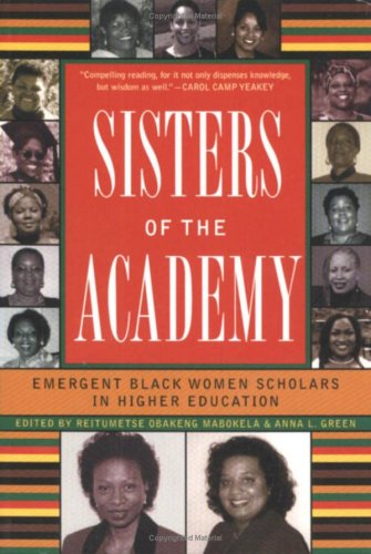 9781579220389: Sisters of the Academy: Emergent Black Women Scholars in Higher Education