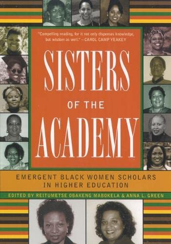 9781579220396: Sisters of the Academy: Emergent Black Women Scholars in Higher Education