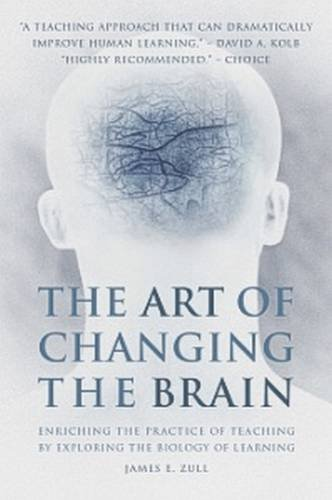 9781579220549: The Art of Changing the Brain: Enriching the Practice of Teaching by Exploring the Biology of Learning