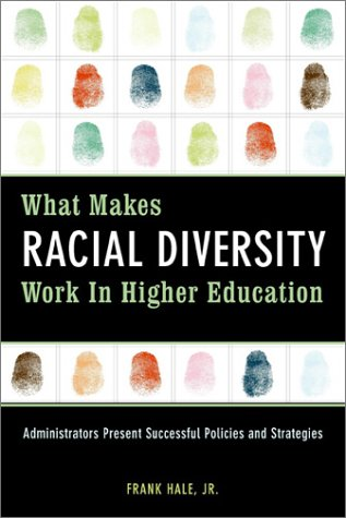 9781579220662: What Makes Racial Diversity Work in Higher Education: Academic Leaders Present Successful Policies and Strategies