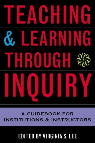 9781579220815: Teaching and Learning Through Inquiry: A Guidebook for Institutions and Instructors