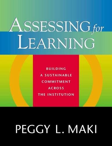 Assessing for Learning: Building a Sustainable Commitment: Peggy L. Maki