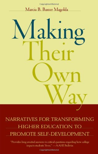 9781579220914: Making Their Own Way: Narratives for Transforming Higher Education to Promote Self-development