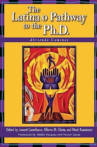 The Latina/O Pathway to the PH.D.: Abriendo Caminos: Castellanos, Jeanett