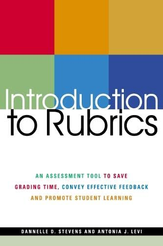9781579221157: Introduction to Rubrics: An Assessment Tool to Save Grading Time, Convey Effective Feedback and Promote Student Learning
