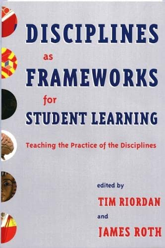 9781579221232: Disciplines as Frameworks for Student Learning: Teaching the Practice of the Disciplines
