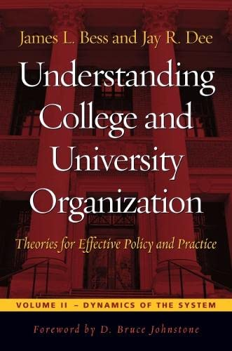 Understanding College and University Organization: Theories for: James L. Bess;