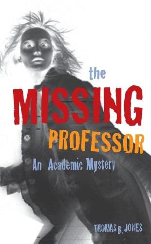 9781579221386: The Missing Professor: An Academic Mystery / Informal Case Studies / Discussion Stories for Faculty Development, New Faculty Orientation and Campus Conversations