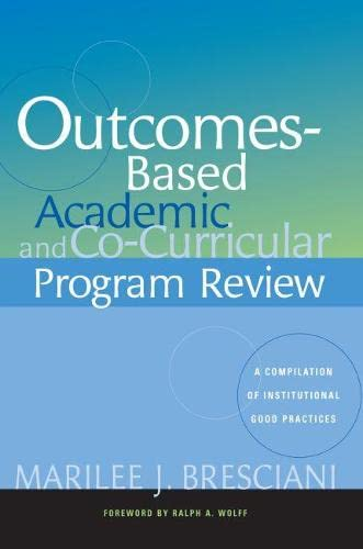 9781579221416: Outcomes-based Academic and Co-curricular Program Review: A Compilation of Institutional Good Practices