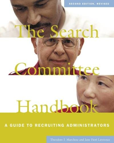 The Search Committee Handbook: A Guide to: Marchese, Theodore J.,
