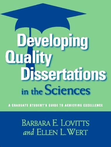 Developing Quality Dissertations in the Sciences: A: Lovitts, Barbara E.,